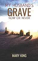 My Husband's Grave: Now or Never (Woman in Chains)