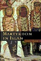 Martyrdom in Islam (Themes in Islamic History) by David Cook(2007-01-15)