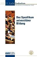 Das Spezifikum universitaerer Bildung: Texte zum Jenaer Universitaetsjubilaeum. Band 1