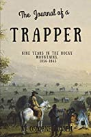 Journal of a Trapper (Illustrated): Nine Years in the Rocky Mountains, 1834-1843