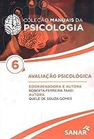 Coleção Manuais da Psicologia 6 - Avaliação Psicologica