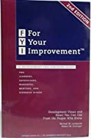 For Your Improvement: A Development And Coaching Guide for Learners, Supervisors, Managers, Mentor...