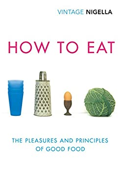 How To Eat: Vintage Classics Anniversary Edition by [Lawson, Nigella]