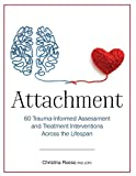 Attachment: 60 Trauma-Informed Assessment and Treatment Interventions Across the Lifespan 画像