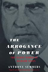 The Arrogance of Power: Nixon and Watergate Paperback