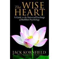 The Wise Heart: A Guide to the Universal Teachings of Buddhist Psychology (English Edition)
