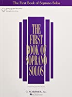 The First Book of Soprano Solos (First Book of Solos)