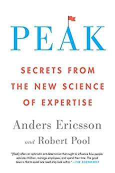 Peak: Secrets from the New Science of Expertise by [Ericsson, Anders, Pool, Robert]