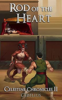 Rod of the Heart: A Monster Girl Harem Fantasy (Celestine Chronicles Book 2) by [-, Cebelius]