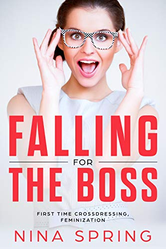 Falling for the Boss: First Time Crossdressing, Feminization (English Edition)
