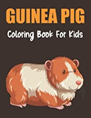 Guinea Pig Coloring Book for Kids: A Cute Colouring Books for Children Gifts for Boys Girls & Guinea Pig L