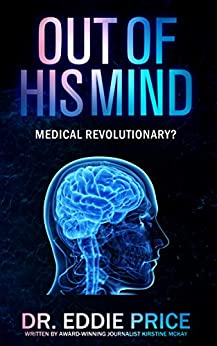 Out Of His Mind: Medical Revolutionary? by [McKay, Kirstine]