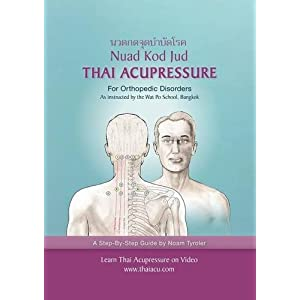 Thai Acupressure: Traditional Thai Physical Therapy