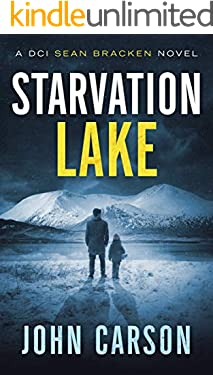 Starvation Lake: A DCI Sean Bracken Crime novel (A DCI Sean Bracken Crime Thriller Book 1)