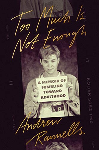 Too Much Is Not Enough: A Memoir of Fumbling Toward Adulthood