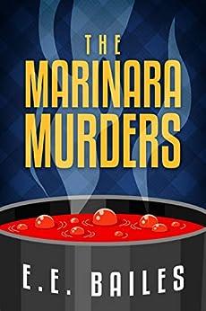 The Marinara Murders (Beautyman & Beautyman Mysteries Book 1) by [Bailes, E.E.]