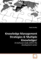 Knowledge Management Strategies: A multicase-study within the development sector