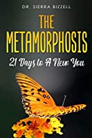 The Metamorphosis: 21 Days To A New You