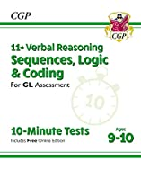 New 11+ GL 10-Minute Tests: Verbal Reasoning Sequences, Logic & Coding - Ages 9-10 (with Onl Ed)