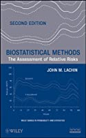 Biostatistical Methods: The Assessment of Relative Risks (Wiley Series in Probability and Statistics)
