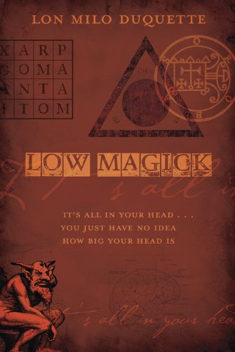 『Low Magick: It's All In Your Head ... You Just Have No Idea How Big Your Head Is (English Edition)』のトップ画像