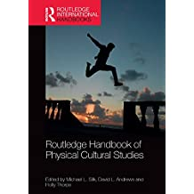 Routledge Handbook of Physical Cultural Studies (Routledge International Handbooks)