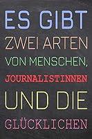 Es gibt zwei Arten von Menschen, Journalistinnen und die Gluecklichen: Journalistin Punktraster Notizbuch, Notizheft oder Notizblock | 110  Seiten | Buero Equipment & Zubehoer | Lustiges Geschenk zu Weihnachten oder Geburtstag