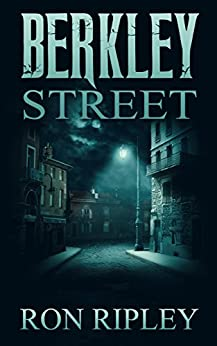 Berkley Street (Berkley Street Series Book 1) by [Ripley, Ron]