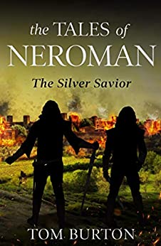The Tales of Neroman: The Silver Savior by [Burton, Tom]