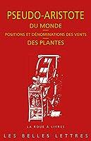 Pseudo-aristote, Du Monde: Positions Et Denominations Des Vents; Des Plantes (La Roue a Livres)