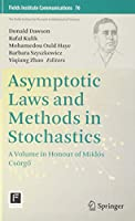 Asymptotic Laws and Methods in Stochastics: A Volume in Honour of Miklós Csoergő (Fields Institute Communications)