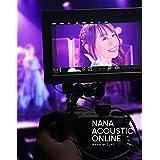 【Amazon.co.jp限定】NANA ACOUSTIC ONLINE(Blu-ray) (オリジナル・缶バッチ(直径76㎜、ロゴ)& メガジャケ+メーカー特典:B2告知ポスター付き)