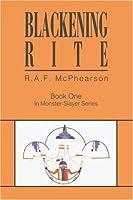 Blackening Rite: Book One in Monster-Slayer Series