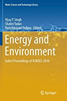 Energy and Environment: Select Proceedings of ICWEES-2016 (Water Science and Technology Library)