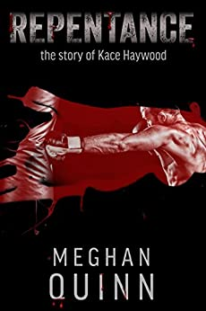 Repentance: The Story of Kace Haywood by [Quinn, Meghan]