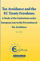 Tax Avoidance And the EC Treaty Freedoms: A Study on the Limitations Under European Law to the Prevention of Tax Avoidance (EUCOTAX Series on European Taxation)