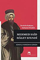 Mehmed Said Hâlet Efendi - Devletin Kahyasi, Sultanin Efendisi