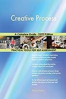 Creative Process A Complete Guide - 2020 Edition