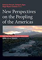 New Perspectives on the Peopling of the Americas (Words, Bones, Tools: Dfg Center for Advanced Studies)