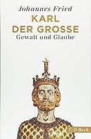Karl der Grosse: Gewalt und Glaube