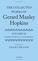 The Collected Works of Gerard Manley Hopkins: Diaries, Journals, and Notebooks