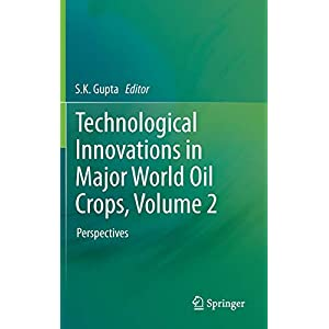Technological Innovations in Major World Oil Crops, Volume 2: Perspectives