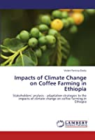 Impacts of Climate Change on Coffee Farming in Ethiopia