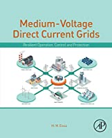 Medium-Voltage Direct Current Grid: Resilient Operation, Control and Protection