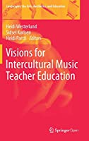 Visions for Intercultural Music Teacher Education (Landscapes: the Arts, Aesthetics, and Education)