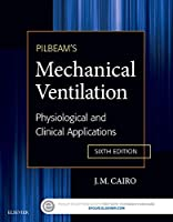 Pilbeam's Mechanical Ventilation: Physiological and Clinical Applications, 6e (Else04)