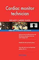 Cardiac Monitor Technician Red-Hot Career Guide; 2563 Real Interview Questions