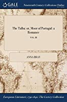 The Talba: Or, Moor of Portugal: A Romance; Vol. III