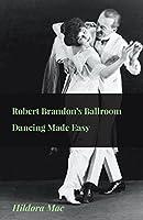 Robert Brandon's Ballroom Dancing Made Easy