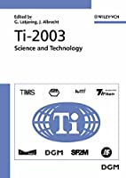 Ti-2003 Science and Technology